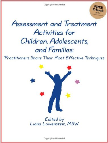Assessment and Treatment Activities for Children, Adolescents, and Families: Practitioners Share Their Most Effective Techniques (Adolescent Group Therapy)
