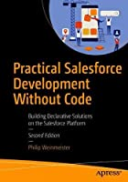 Practical Salesforce Development Without Code, 2nd Edition Front Cover