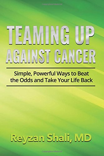 Read Online Teaming Up Against Cancer: Simple, Powerful Ways to Beat the Odds and Take Your Life Back pdf epub