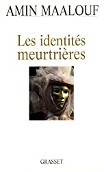 Les identites meurtrieres (French Edition)