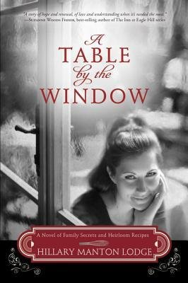By Hillary Manton Lodge - A Table by the Window: A Novel of Family Secrets and Heirloom Rec (2014-04-02) [Paperback]