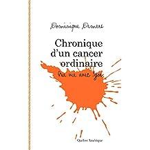 Chronique d'un cancer ordinaire: Ma vie avec Igor (French Edition)