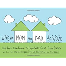 When Mom and Dad Separate: Children Can Learn to Cope with Grief from Divorce