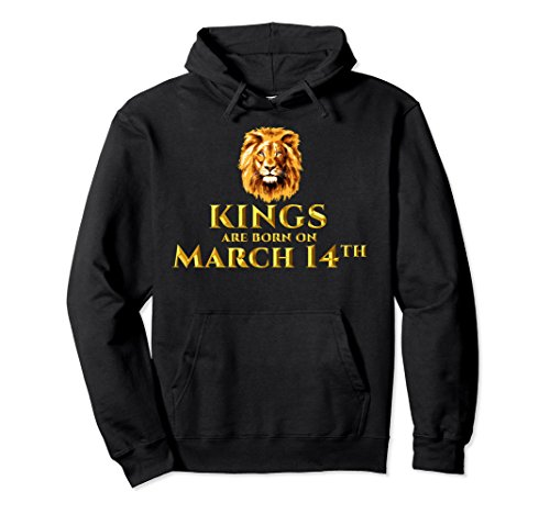 Unisex Kings Are Born In March 14th Hoodie Gift for Birthday Small Black (Black Sweatshirt Born)