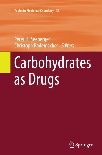 Carbohydrates as Drugs (Topics in Medicinal Chemistry)