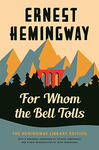 For Whom the Bell Tolls: The Hemingway Library Edition (Robert Scott Bell)