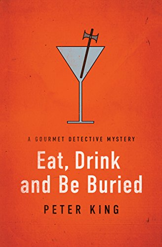 Eat, Drink and Be Buried (The Gourmet Detective Mysteries Book 6)