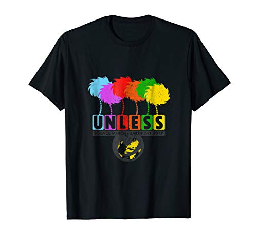 Cool Unless Science March Earth Day 2017 T-Shirt