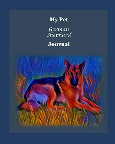 My Pet German Shephard Journal: Pet Veterinary