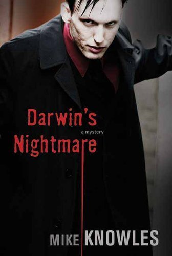 Darwin's Nightmare (A Wilson Mystery) by Mike Knowles (2008-10-01)