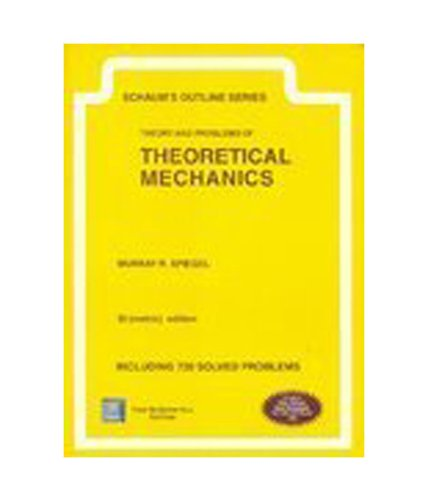Download Schaum's Outline of Theory and Problems of Theoretical Mechanics PDF