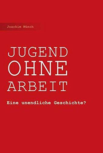 Jugend Ohne Arbeit: Eine unendliche Geschichte? Taschenbuch – 25. September 2014 Joachim Münch Schneider Hohengehren 3834013854 Interessenvertretung