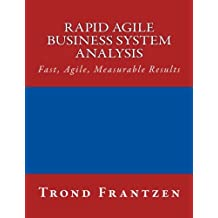 Rapid Agile Business System Analysis: Fast, Agile, Measurable Results