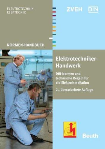 Normen Handbuch Elektrotechniker-Handwerk: DIN-Normen und technische Regeln für die Elektroinstallation Broschiert – Dezember 2007 DIN e.V ZVEH Beuth 3410166416