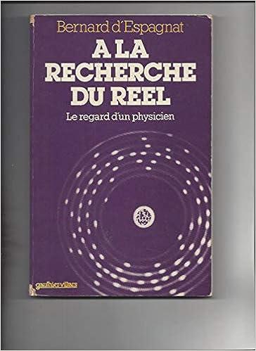 A La Recherche Du Reel Le Regard D Un Physicien French