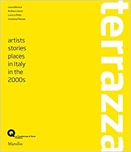 Terrazza Artists Histories Places In Italy In The 2000s