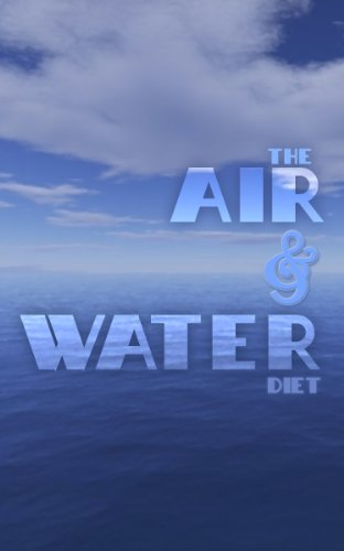 The Air & Water Diet (Reclaim Your Voice Book 3)