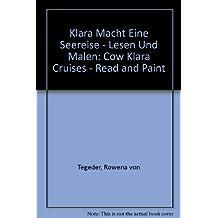 Klara Macht Eine Seereise - Lesen Und Malen: Cow Klara Cruises - Read and Paint