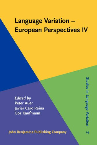 Language Variation - European Perspectives IV: Selected papers from the Sixth International Conference on Language Variation in Europe (ICLaVE 6), Freiburg, June 2011 (Studies in Language Variation)