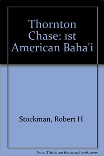 Thornton Chase: First American Bahai (Champion Builder Books ... on