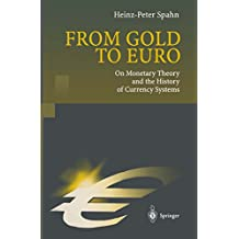 From Gold to Euro: On Monetary Theory and the History of Currency Systems (English Edition)