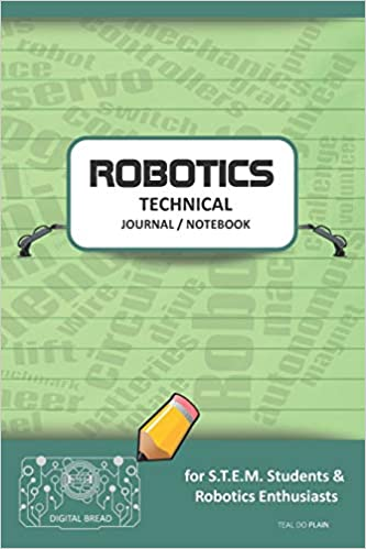 Descargar Epub Robotics Technical Journal Notebook - For Stem Students & Robotics Enthusiasts: Build Ideas, Code Plans, Parts List, Troubleshooting Notes, Competition Results, Meeting Minutes, Teal Do Plaing