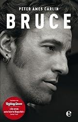 Bruce: Die Springsteen-Biografie (German Edition)