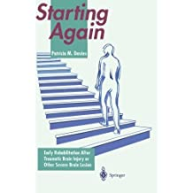 Starting Again: Early Rehabilitation After Traumatic Brain Injury or Other Severe Brain Lesion by Davies, Patricia M. (1994) Paperback