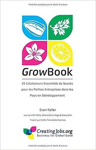 Livre gratuits en ligne GrowBook: 25 Catalyseurs Essentiels du Succes pour les Petites Entreprises dans les Pays en Developpement pdf, epub ebook