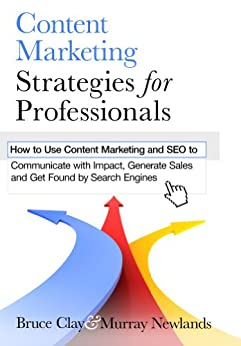 Content Marketing Strategies for Professionals by [Newlands, Murray, Clay, Bruce]