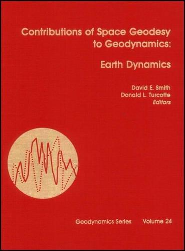 Contributions of Space Geodesy to Geodynamics: Earth Dynamics (Geodynamics Series)