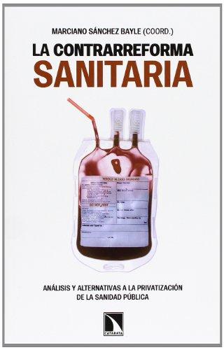 Descargar Libro La Contrarreforma Sanitaria. Análisis Y Alternativas A La Privatización De La Sanidad Pública Vv.aa