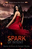 Spark of Intent (Phoenix Rising)