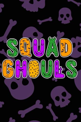 Squad Ghouls: Halloween Monsters for Ghosts and Goblins Who Journal and Take -