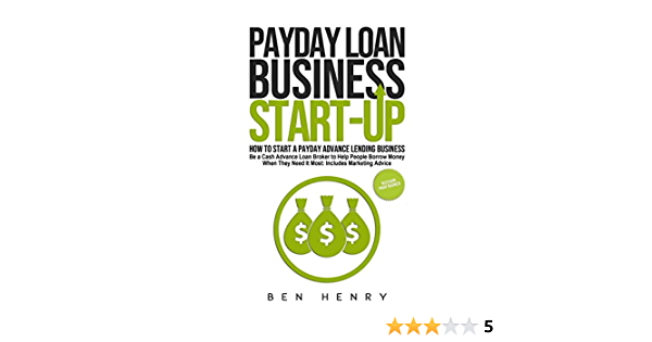Payday Loan Business Start-Up: How to Start a Payday Advance ...