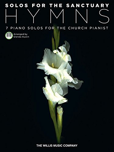[BEST] Solos for the Sanctuary - Hymns: 7 Piano Solos for the Church Pianist/Mid to Later Intermediate Leve<br />PPT