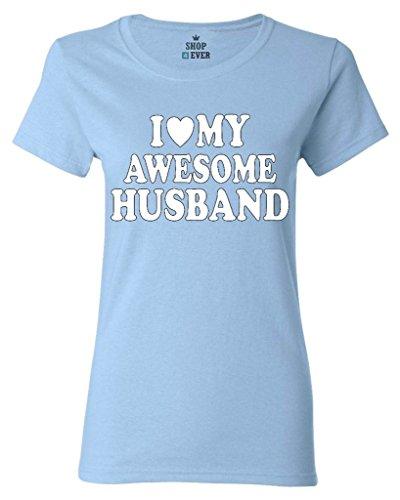 Shop4Ever I Love My Awesome Husband Women's T-Shirt Couples Shirts Medium Light (Awesome Womens Light T-shirt)