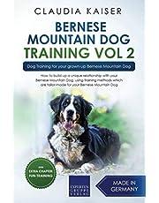 Bernese Mountain Dog Training Vol. 2: Dog Training for your grown-up Bernese Mountain Dog
