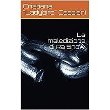 La maledizione di Ra Snow (Italian Edition)
