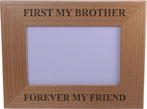 First-My-Brother-Forever-My-Friend-4x6-Inch-Wood-Picture-Frame-Great-Gift-for-Birthday-or-Christmas-Gift-for-Brother-Brothers
