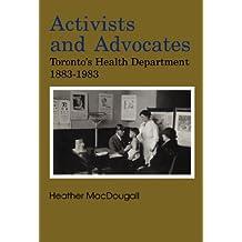 Activists and advocates: Toronto's health department, 1883-1983