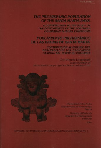 The Pre-Hispanic Population of the Santa Marta Bays: A Contribution to the Study of the Development of the Northern Colombian Tairona Chiefdoms = ... de Santa Marta (Spanish and English Edition)