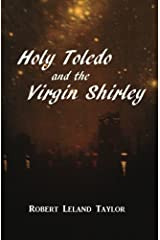 Holy Toledo and the Virgin Shirley Kindle Edition