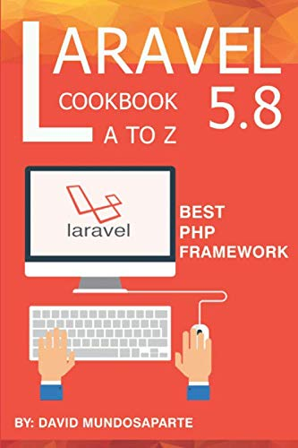 Laravel 5.8 CookBook A to Z | Best PHP Framework: The best books for Student and Web development beginners