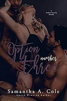 Option Number Three: A Trident Security Novella - Book 7.5 by [Cole, Samantha A.]