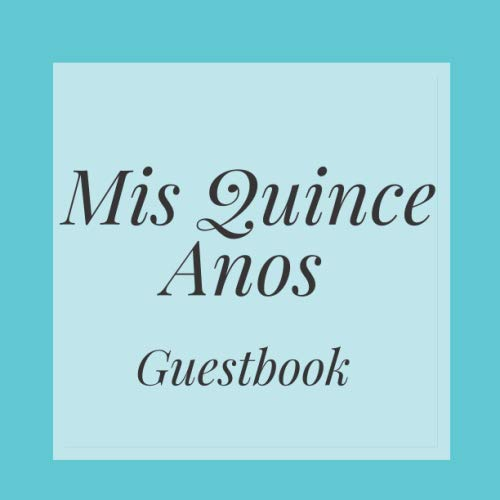 Quince Anos Sash - Mis Quince Anos Guestbook: Aqua Tiffany Blue Happy Birthday Event Signing Celebration Guest Visitor Book w/ Photo Space Gift Log - Party Reception ... for Special Sweet Memories - Unique Idea