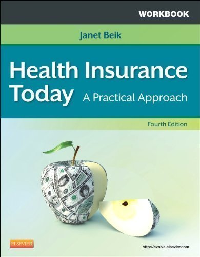 Workbook for Health Insurance Today: A Practical Approach, 4e 4th (fourth) Edition by Beik AA BA MEd, Janet I. published by Saunders (2012)