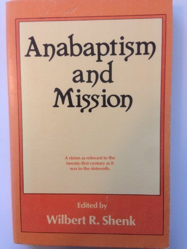 Anabaptism and Mission (Institute of Mennonite Studies (IMS) Mission Studies) by Shenk, Wilbert R. (1984) Paperback