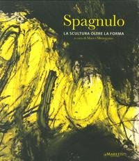Read Online Giuseppe Spagnulo. La Scultura Oltre la Forma. ebook