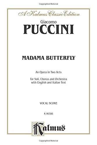 Madame Butterfly: Italian, English Language Edition, Vocal Score (Kalmus Edition) (Italian Edition) by Kalmus Classic Edition